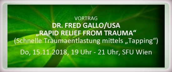 """VORTRAG: DR. FRED GALLO: """"RAPID RELIEF FROM TRAUMA"""""""