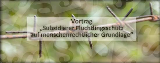JUS Externer Veranstaltungshinweis | Vortrag: Subsidiärer Flüchtlingsschutz auf menschenrechtlicher Grundlage