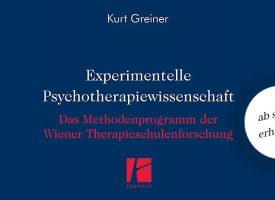PTW | Buchneuerscheinung: »Experimentelle Psychotherapiewissenschaft« von Kurt Greiner