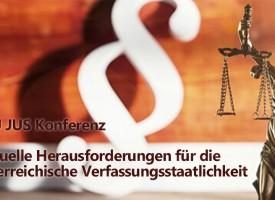 JUS Konferenz Nachlese: Aktuelle Herausforderungen für die österreichische Verfassungsstaatlichkeit