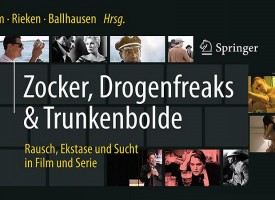 PTW   Publikation: Zocker, Drogenfreaks & Trunkenbolde: Rausch, Ekstase und Sucht in Film und Serie