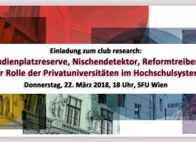 Einladung zum club research: Studienplatzreserve, Nischendetektor, Reformtreiber? Zur Rolle der Privatuniversitäten im Hochschulsystem