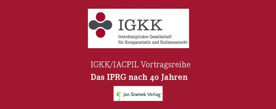 JUS | IGKK/IACPIL Vortragsreihe – Das IPRG nach 40 Jahren