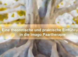 PTW | Eine theoretische und praktische Einführung in die Imago Paartherapie