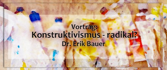 PTW | Vortrag: Konstruktivismus – radikal?