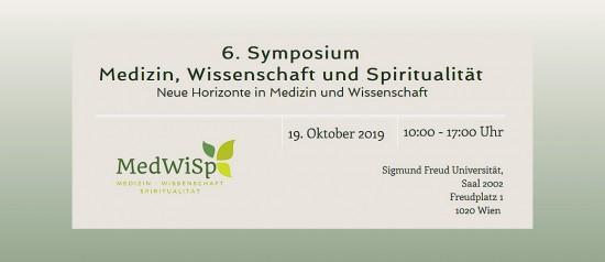 6. Symposium Medizin, Wissenschaft und Spiritualität: Neue Horizonte in Medizin und Wissenschaft