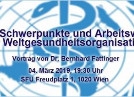 Vortrag: Ziele, Schwerpunkte und Arbeitsweise der Weltgesundheitsorganisation