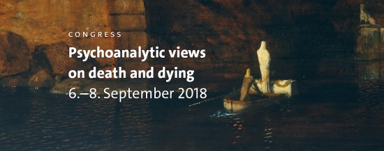 CONGRESS 2018 | Psychoanalytic views on death and dying
