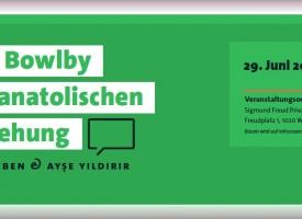 PSY | Vortrag: Von Bowlby zur anatolischen Erziehung.